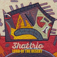 3hattrio - Lord Of The Desert
