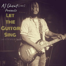 AJ Ghent - Let The Guitar Swing