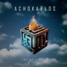 Achokarlos - The Great Lie