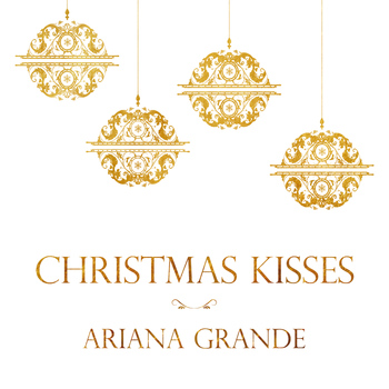 Ariana Grande - Christmas Kisses mc