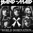 Band Maid - World Domination