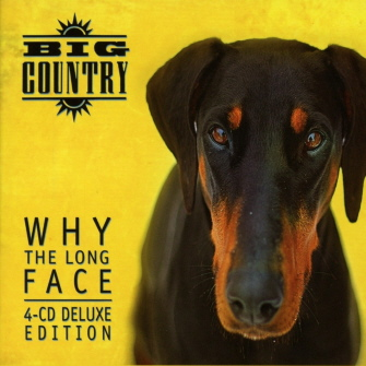 Big Country - Why The Long Face Deluxe