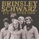 Brinsley Schwarz - Its All Over Now