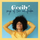Cecily - Songs Of Love And Freedom