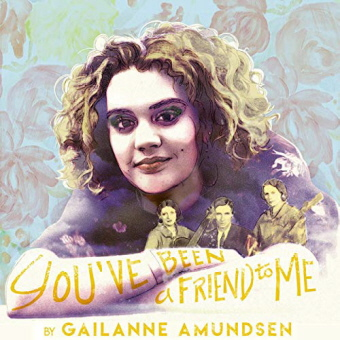 Gailanne Amundsen - You've Been A Friend To Me