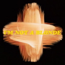 Im Not A Blonde - The Blonde Album