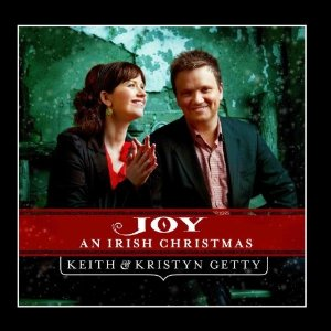 Keith And Kristyn Getty - Joy An Irish Christmas