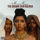 MoniNayo - The Brown Skin Agenda