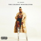 Ms Banks - The Coldest Winter Ever