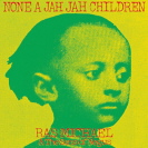 Ras Michael - None A Jah Jah Children