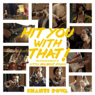 Shanti Powa - Hit You With That