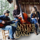 Snyder Fanily Band - The Life We Know