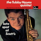 Tubby Hayes Quintet - Late Spot At Scott's ReIssue