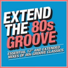 Various Artists - Extend The 80s Groove
